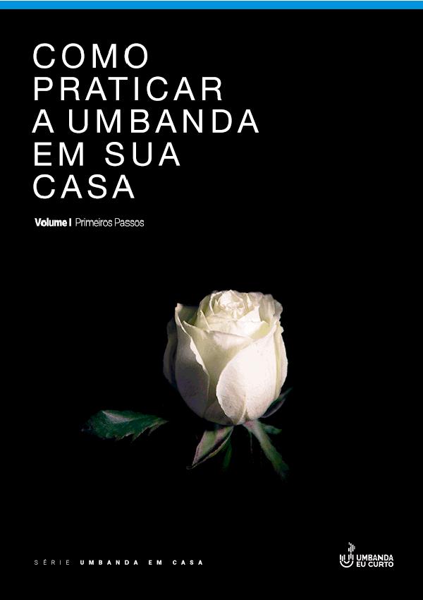Como praticar a Umbanda em sua casa – Volume I Capa